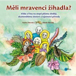 Měli mravenci žihadla? | Pavlína Táborská, Zdeněk Táborský
