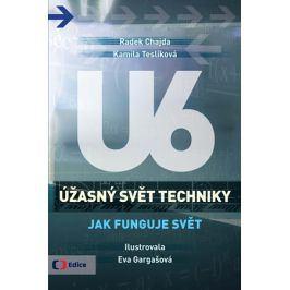 Úžasný svět techniky U6 - Jak funguje svět | Radek Chajda, Kamila Teslíková, Eva Gargašová