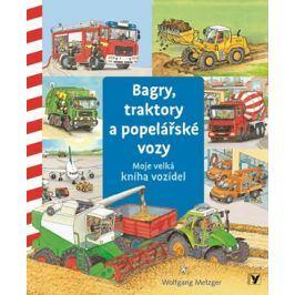 Bagry, traktory a popelářské vozy | Wolfgang Metzger, Michal Kolezsar