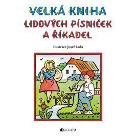 Velká kniha lidových písniček a říkadel – Josef Lada | Josef Lada