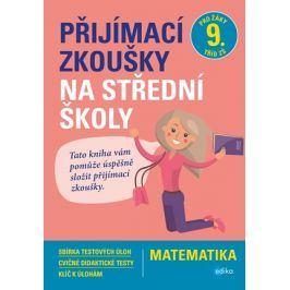 Přijímací zkoušky na střední školy – matematika | Stanislav Sedláček, Petr Pupík