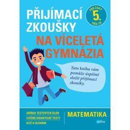 Přijímací zkoušky na víceletá gymnázia – matematika | Stanislav Sedláček