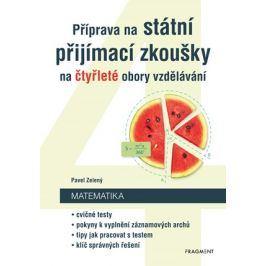 Příprava na státní přijímací zkoušky na čtyřleté obory vzdělávání - Matematika | Pavel Zelený