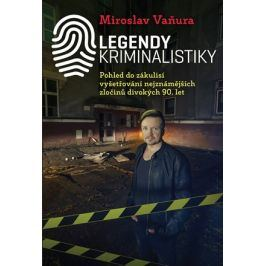 Legendy kriminalistiky | Miroslav Vaňura