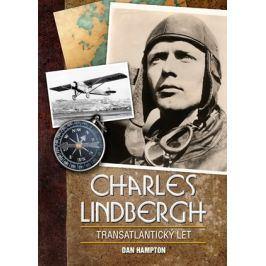 Charles Lindbergh: Transatlantický let | Dan Hampton