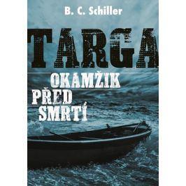 Targa: Okamžik před smrtí  | David Sajvera, B.C. Schiller