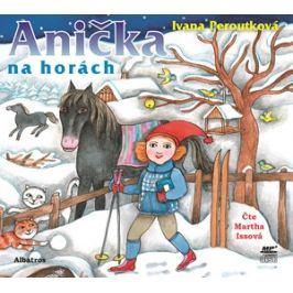 Anička na horách (audiokniha pro děti) | Ivana Peroutková, Martha Issová