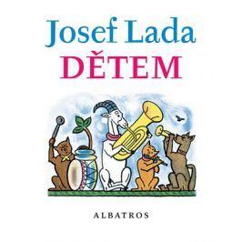 Josef Lada Dětem | Josef Lada, Josef Lada, Jaroslav Seifert, František Hrubín