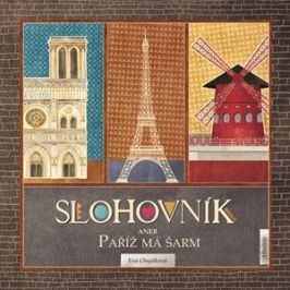 Slohovník aneb Paříž má šarm | Eva Chupíková