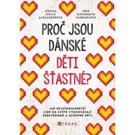 Proč jsou dánské děti šťastné? | Jessica Joelle Alexanderová, Iben Dissingová Sandahlová, Romana Hegedüsová