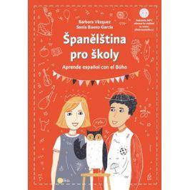 Španělština pro školy | Barbora Vázquezová, Sonia Bueno-García, Petra Josefína Stibitzová