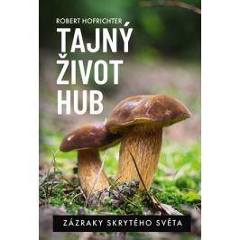 Tajný život hub | Alena Breuerová, Robert Hofrichter