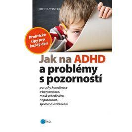 Jak na ADHD a problémy s pozorností | Britta Winter, Zuzana Mikesková