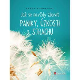 Jak se navždy zbavit paniky, úzkosti a strachu  | Klaus Bernhardt