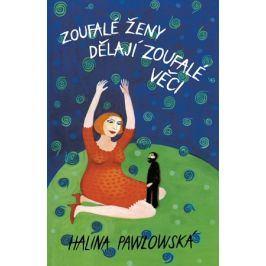 Zoufalé ženy dělají zoufalé věci   Halina Pawlowská, Erika Bornová