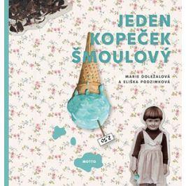 Jeden kopeček šmoulový | Marie Doležalová, Eliška Podzimková