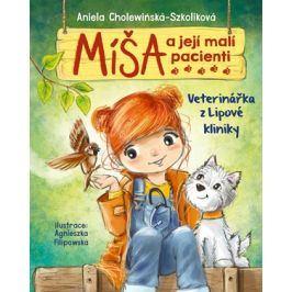 Míša a její malí pacienti: Veterinářka z Lipové kliniky | Aniela Cholewińska-Szkoliková, Agnieszka Filipowska