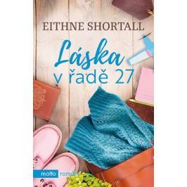 Láska v řadě 27 | Eithne Shortall
