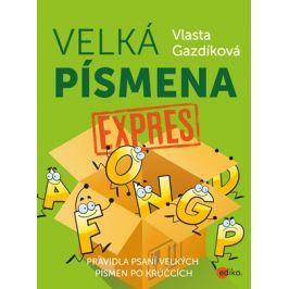 Velká písmena expres   Jaroslava Kučerová, Vlasta Gazdíková