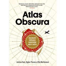 Atlas Obscura | Joshua Foer, Dylan Thuras, Ella Mortonová, Tereza Kochová