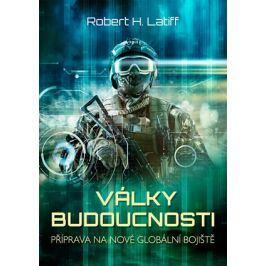 Války budoucnosti | Robert H. Latiff