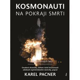 Kosmonauti na pokraji smrti | Karel Pacner