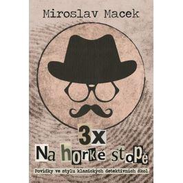 3 x na horké stopě | Miroslav Macek