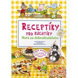 Receptíky pro kuchtíky: Hurá za dobrodružstvím!  | Pavla Šmikmátorová, Libor Drobný