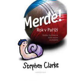 Merde! Rok v Paříži (brož.) | Stephen Clarke, Richard Podaný