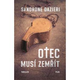 Otec musí zemřít | Sandrone Dazieri