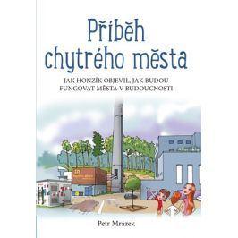 Příběh chytrého města   Aleš Čuma, Petr Mrázek