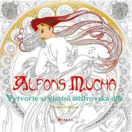 Alfons Mucha: Vytvořte si vlastní mistrovská díla | kolektiv