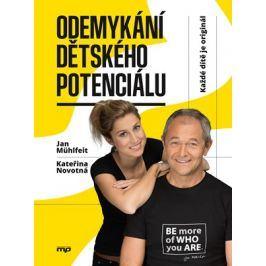 Odemykání dětského potenciálu | Kateřina Novotná, Jan Mühlfeit