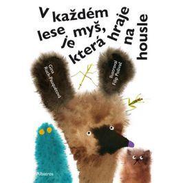 V každém lese je myš, která hraje na housle | Zdeněk K. Slabý, Filip Pošivač, Gina Ruck-Pauquetová, Andrea Vacovská