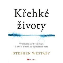 Křehké životy  | Stephen Westaby