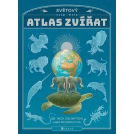 Světový atlas zvířat | Nick Crumpton, Gaia Bordicchia