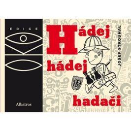Hádej, hádej, hadači | Jiří Kalousek, Josef Strouhal