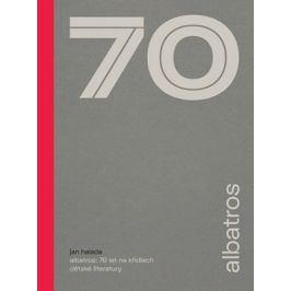 Albatros: 70 let na křídlech dětské literatury | kolektiv, Jan Halada