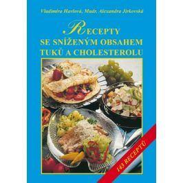 Recepty se sníženým obsahem tuků a zvláště cholesterolu | Vladimíra Havlová, Alexandra Jirkovská