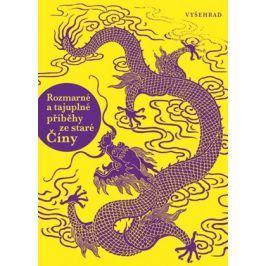 Rozmarné a tajuplné příběhy ze staré Číny |