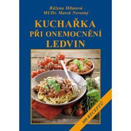 Kuchařka při onemocnění ledvin | Růžena Milatová, Marek Novotný