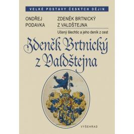 Zdeněk Brtnický z Valdštejna | Ondřej Podavka