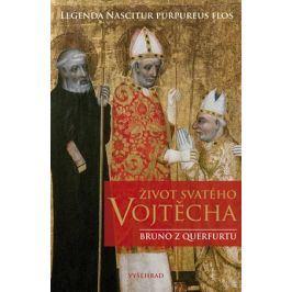 Život svatého Vojtěcha | Bruno z Querfurtu