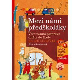 Mezi námi předškoláky pro děti od 5 do 7 let   Jiřina Bednářová, Richard Šmarda