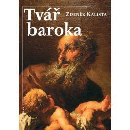 Tvář baroka | Zdeněk Kalista