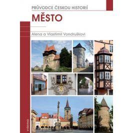 Město / Průvodce českou historií | Vlastimil Vondruška