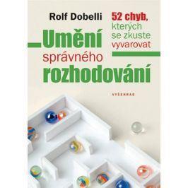 Umění správného rozhodování   | Rolf Dobelli