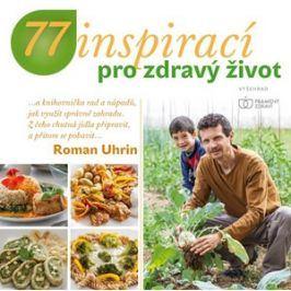 77 inspirací pro zdravý život | Roman Uhrin