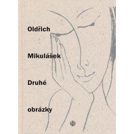 Druhé obrázky | Oldřich Mikulášek