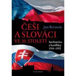 Češi a Slováci ve 20. století   Jan Rychlík